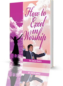 HOW TO EXCEL IN WORSHIP